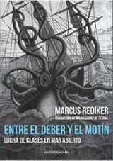 Entre el deber y el motín - Rediker, Marcus