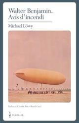 Walter Benjamin. Avís d´incendi - Lowy, Michael