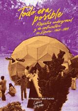 Todo era posible: revistas underground y de contracultura (1968-1 - AAVV