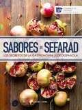 Sabores de Sefarad. Los secretos de la gastronomía juedeoespañola
