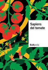 Sapiens del tomate - elBullifoundation