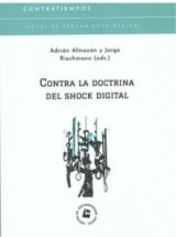 Contra la doctrina del shock digital - Almazán, Adrián
