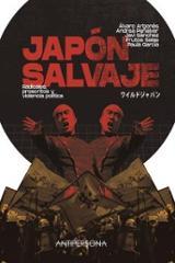 Japón Salvaje. Radicales, proscritos y violencia política - AAVV