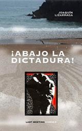 Abajo la dictadura - Lizarraga, Joaquín