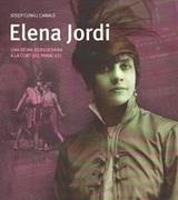 Elena Jordi. Una reina berguedana a la cort del Paral·lel - Cunill Canals, Josep