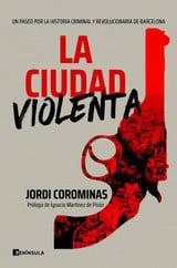 La ciudad violenta - Corominas, Jordi