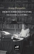 Escrits sobre Eugeni d´Ors - Murgades, Josep