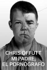 Mi padre el pornógrafo - Offutt, Chris