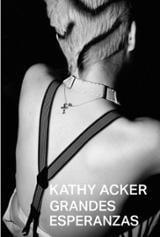 Grandes experanzas - Acker, Kathy