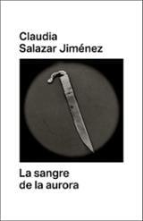 La sangre de la aurora - Salazar Jiménez, Claudia
