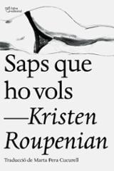 Saps que ho vols - Roupenian, Kristen