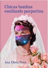 Chicas Bonitas Esnifando Purpurina - Pena, Ana Elena