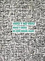 Visto y no visto. Texto y gesto en José-Miguel Ullán - Ullán, José Miguel