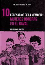 Escenarios de la memoria: mujeres obreras en el Raval - Marín, Dolors