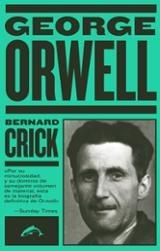 George Orwell. La biografía - Crick, Bernard