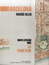 Barcelona. La febre d´or. Mapa Literari 1883 - Oller, Narcís