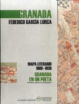 Granada en un poeta. Mapa literario 1909-1936 - García Lorca, Federico