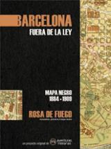 Barcelona fuera de la ley. Rosa de fuego