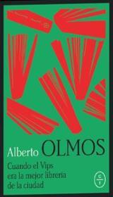 Cuando el Vips era la mejor librería de la ciudad - Olmos, Alberto