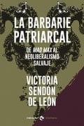 La barbarie patriarcal - Sendon de Leon, Victoria