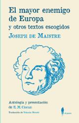 El mayor enemigo de Europa y otros textos escogidos - de Maistre, Joseph