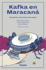 Kafka en Maracaná. 90 partidos, 90 autores, 90 relatos - AAVV