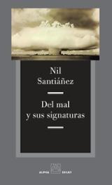 Del mal y sus signaturas - Santiáñez, Nil