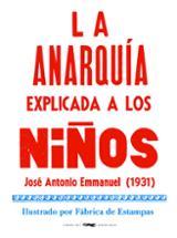 La anarquía explicada a los niños - Emmanuel, José Antonio