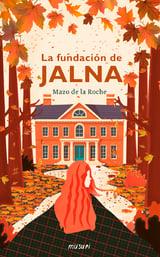 La fundación de Jalna - De la Roche, Mazo