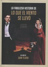La fabulosa historia de Lo que el viento se llevó - Juan Tejero