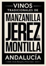 Vinos Tradicionales: Jerez, Manzanilla, Montilla - Barquin, Jesús