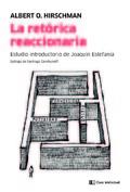 La retórica reaccionaria - Hirschman, Albert O.
