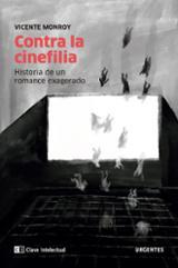 Contra la cinefilia - Monroy, Vicente