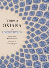 Viaje a Oxiana - Byron, Robert