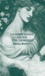 La femme fatale, Lilith y el demonio - Bornay, Erika