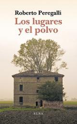 Los lugares y el polvo. Sobre la belleza de la imperfección - Peregalli, Roberto