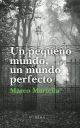 Un pequeño mundo, un mundo perfecto - Martella, Marco