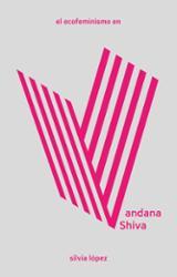El ecofeminismo de Vandana Shiva - López, Silvia
