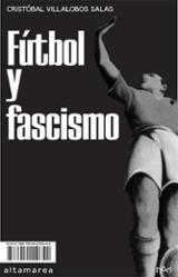 Fútbol y fascismo - Villalobos Salas, Cristóbal