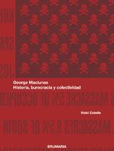 George Maciunas. Historia, burocracia y colectividad - Estella, Iñaki