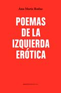Poemas de la izquierda erótica - Rodas, Ana María