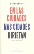 En las ciudades / Nas cidades / Hirietan - Chivite, Beatriz