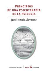 Principios de una psicoterapia de las psicosis - Álvarez, Jose María