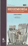 Hegemonía. La nueva forma del poder global - Agnew, John