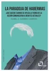 La paradoja de Habermas - Gamero Cabrera, Isabel G.