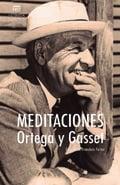 Meditaciones - Ortega y Gasset, José