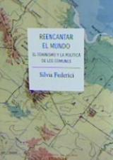 Reencantar el mundo - Federici, Silvia