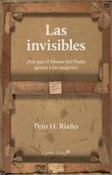 Las invisibles ¿Por qué el Museo del Prado ignora las mujeres? - Riaño, Peio H.