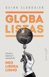 Globalistas. El fin de los imperios y el nacimiento del neolibera - Slobodian, Quinn