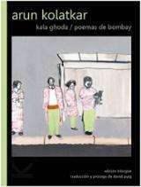 Kala Gohda: poemas de Bombay - Kolatkar, Arun